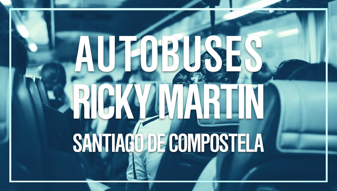 Autobuses Ricky Martin Santiago de Compostela